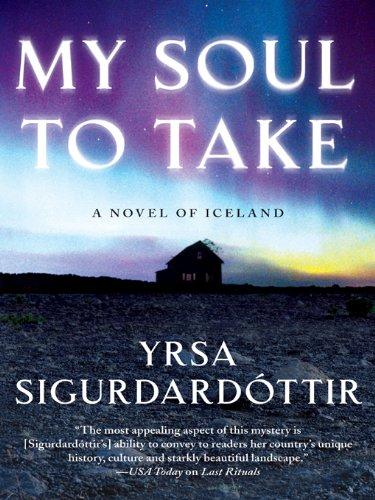 My Soul to Take: A Novel of Iceland (Thora Gudmundsdottir Book 2)