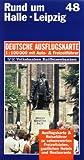 Rund um Halle, Leipzig 1 : 100 000. Deutsche Ausflugskarte. Blatt 48. -