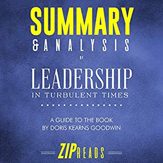 Summary & Analysis of Leadership: In Turbulent Times | A Guide to the Book by Doris Kearns Goodwin audiobook cover art