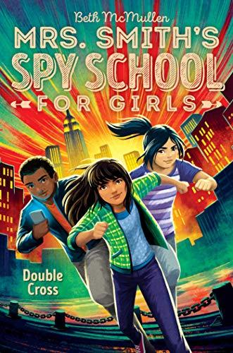 Double Cross (3) (Mrs. Smith's Spy School for Girls)