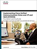 Implementing Cisco Unified Communications Voice over IP and QoS (Cvoice) Foundation Learning Guide: (CCNP Voice CVoice 642-437) (4th Edition) (Foundation Learning Guides)