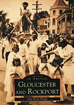 Gloucester and Rockport, Images of America
