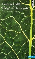 Eloge de la plante - Pour une nouvelle biologie de Francis Hallé