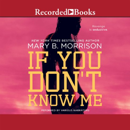 If You Don't Know Me                   By:                                                                                                                                 Mary B. Morrison                               Narrated by:                                                                                                                                 Diana Luke,                                                                                        Ezra Knight,                                                                                        Karen Pittman,                   and others                 Length: 9 hrs and 36 mins     612 ratings     Overall 4.2