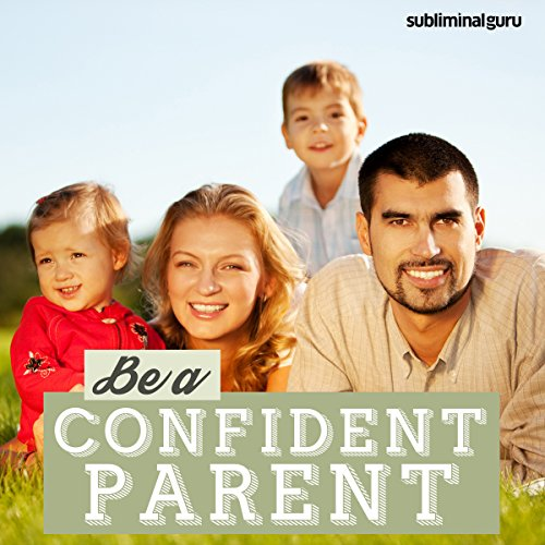 Be a Confident Parent - Subliminal Messages cover art