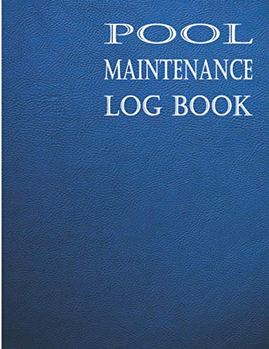 Pool Maintenance Log Book: Swimming Pool Client Maintenance Diary for Business Owners and Employees | table of content 8 client, 365 maintenance days 8.5
