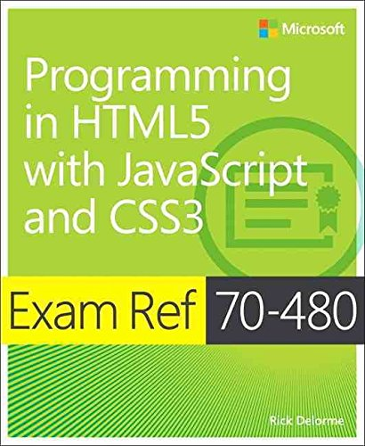 [(Programming in HTML5 with JavaScript and CSS3 : Exam Ref 70-480)] [By (author) Rick Delorme] published on (August, 2014)