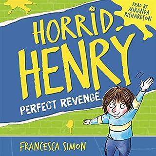 Horrid Henry's Revenge                   By:                                                                                                                                 Francesca Simon                               Narrated by:                                                                                                                                 Miranda Richardson                      Length: 57 mins     14 ratings     Overall 4.4
