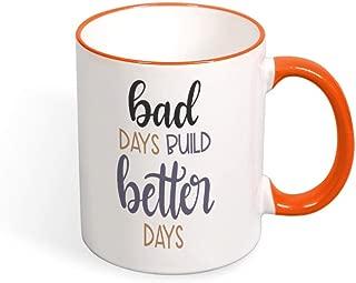 DKISEE Bad Days Build Better Days Color Coffee Mug Novelty 11oz Ceramic Mug Cup Birthday Christmas Anniversary Gag Gifts Idea - Orange