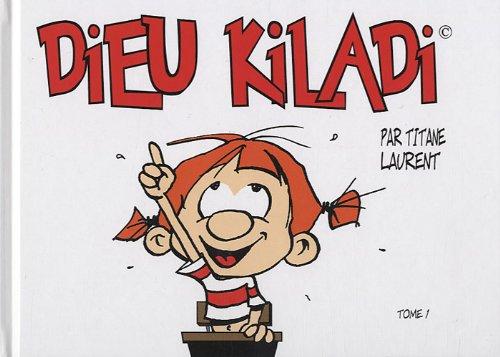 Dieu Kiladi, Tome 1 :