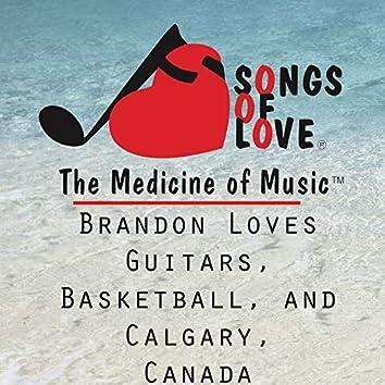 Brandon Loves Guitars, Basketball, and Calgary, Canada