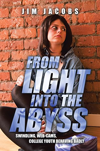 From Light into the Abyss: Swindling, Web-Cams, College Youth Behaving Badly (English...