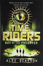 TimeRiders: Day of the Predator by Scarrow, Alex(September 27, 2011) Hardcover