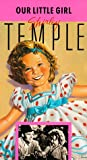 Shirley Temple: Our Little Girl [VHS]