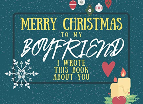 Merry Christmas To My Boyfriend: I Wrote This Book About You: Fill The...