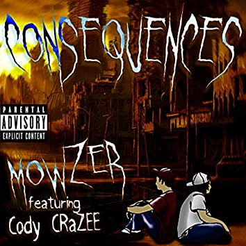 Consequences (feat. Cody CraZee)