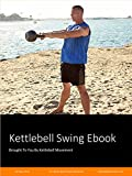 The Kettlebell Swing Ebook: Whole Body Fitness Workouts (English Edition)