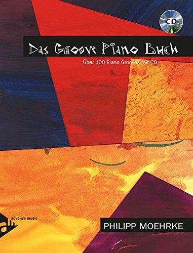 Das Groove Piano Buch: Über 100 Piano Grooves mit CD. Klavier. Lehrbuch mit CD.
