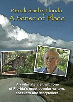 Patrick Smith s Florida  A Sense Of Place - by the author of A Land Remembered