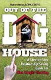 Image of Out of the Doghouse: A Step-by-Step Relationship-Saving Guide for Men Caught Cheating