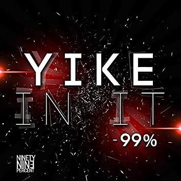 Yike In It