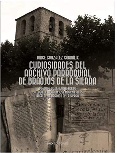 CURIOSIDADES DEL ARCHIVO PARROQUIAL DE BRAOJOS DE LA SIERRA