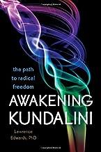 Awakening Kundalini: The Path to Radical Freedom by Edwards PhD, Lawrence (2013) Paperback