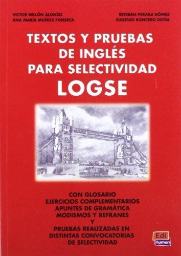Textos Y Pruebas De Inglés Para Selectividad LOGSE (Español Lengua Extranjera)