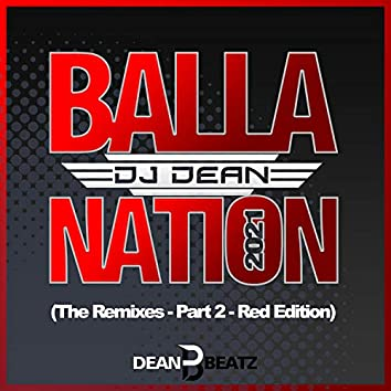 Balla Nation 2021 (The Remixes - Part 2 - Red Edition)