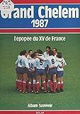 Grand Chelem 1987 : l'épopée du XV de France: Album souvenir