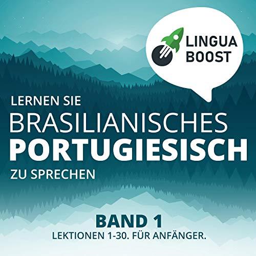 Lernen Sie brasilianisches Portugiesisch zu sprechen. Band 1