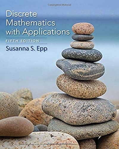 Compare Textbook Prices for Discrete Mathematics with Applications 5 Edition ISBN 9781337694193 by Epp, Susanna S.