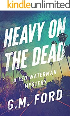 Heavy on the Dead (A Leo Waterman Mystery)