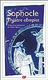 Théâtre complet - Ajax ; Antigone ; Electre ; Oedipe roi ; Les trachiniennes ; Philoctète ; Oedipe à colone ; Les limiers