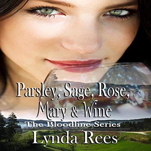 Parsley, Sage, Rose, Mary & Wine Audiobook By Lynda Rees cover art