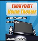 Your First Home Theater : Home Theater 101