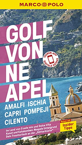 MARCO POLO Reiseführer Golf von Neapel, Amalfi, Ischia, Capri, Pompeji, Cilento: Reisen mit Insider-Tipps. Inklusive kostenloser Touren-App