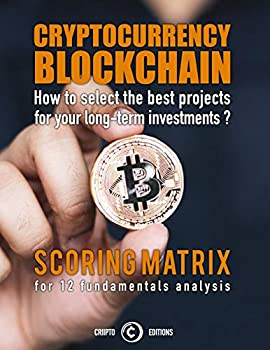 CRYPTOCURRENCY BLOCKCHAIN   how to select the best projects for your long-term investments  scoring matrix for 12 fundamentals analysis