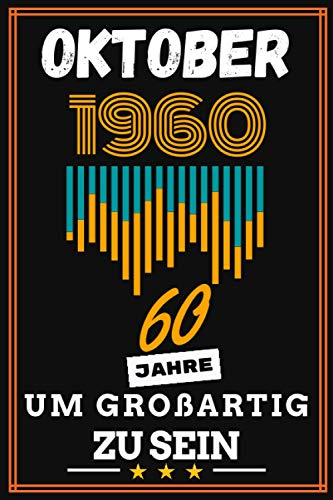 Oktober 1960 60 Jahre um großartig zu sein: 60. geburtstag geschenk frauen männer, geschenkideen für mutter vater Bruder Schwester Freund freundin - Vintage Notizbuch a5 liniert