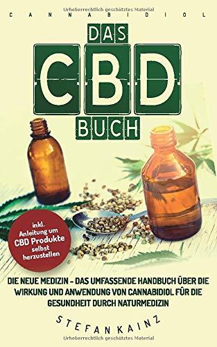 Das CBD Buch: Die neue Medizin – Das...
