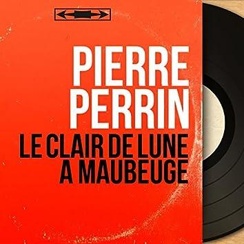 Le clair de lune à Maubeuge (feat. Jean Claudric et son orchestre) [Mono Version]