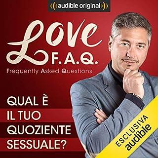 Qual è il tuo quoziente sessuale?     Love F.A.Q. con Marco Rossi              Di:                                                                                                                                 Marco Rossi                               Letto da:                                                                                                                                 Marco Rossi                      Durata:  12 min     13 recensioni     Totali 4,5