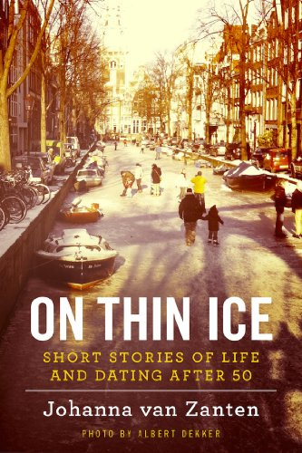 Book: On Thin Ice - short stories of life and dating after 50 by Johanna Van Zanten