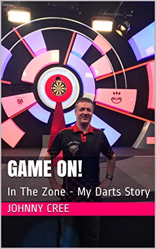 Game On!: In The Zone - My Darts Story (English Edition)
