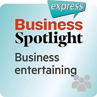 Business Spotlight express - Beziehungen: Wortschatz-Training Business-Englisch - Bewirtung von Geschäftskunden                   Autor:                                                                                                                                 div.                               Sprecher:                                                                                                                                 div.                      Spieldauer: 14 Min.     Noch nicht bewertet     Gesamt 0,0