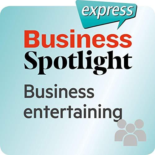 Business Spotlight express - Beziehungen: Wortschatz-Training Business-Englisch - Bewirtung von Geschäftskunden Titelbild