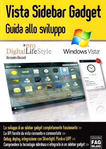 Vista Sidebar Gadget. Guida allo sviluppo (Pro DigitalLifeStyle)