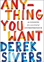 Anything You Want: 40 Lessons for a New Kind of Entrepreneur