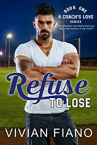 Refuse to Lose: A Second Chance Sports Romance (A Coach's Love Book 1)