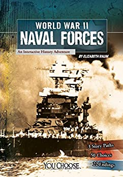 World War II Naval Forces (You Choose: World War II) by [Elizabeth Raum]